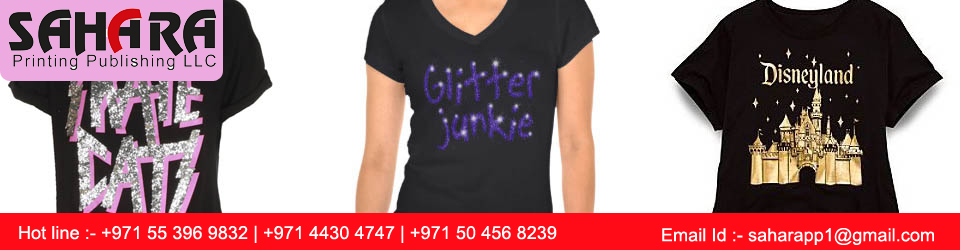 Top Quality T Shirts Glittering Printing, T Shirts Embroidery, Digital Printing, T Shirts Fusing Services in Dubai, Sharjah